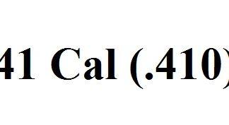 41 Cal (.410)